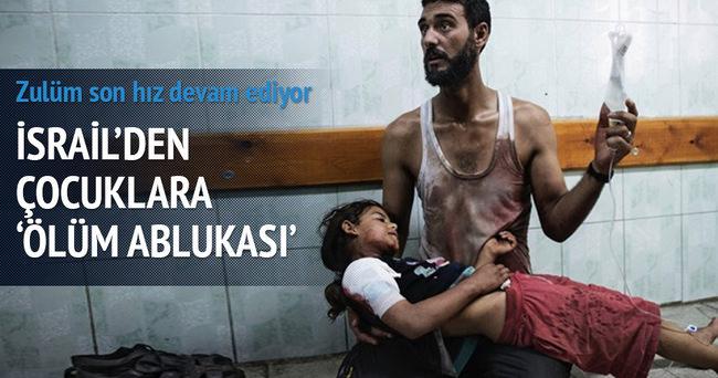 İsrail'den çocuklara 'ölüm ablukası'