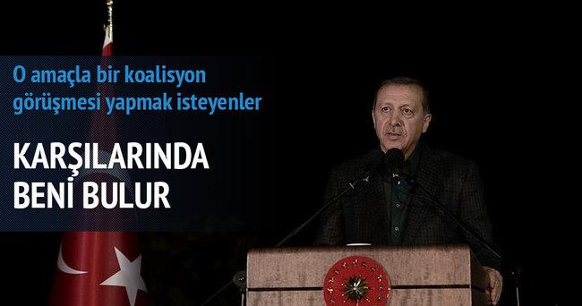 Erdoğan: Karşılarında beni bulur