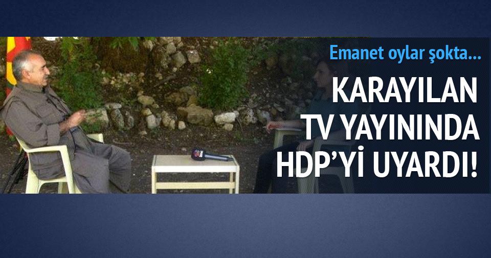 Karayılan: HDP fırtına gibi olmalıydı!