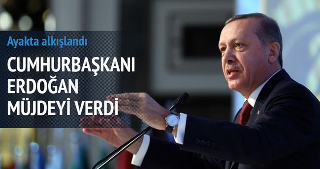 Erdoğan müjdeyi verdi, ayakta alkışlandı