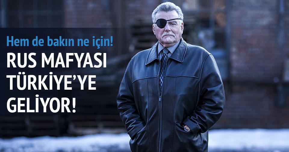 Rus mafyalar Türkiye'ye geliyor