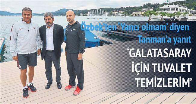 'Galatasaray için tuvalet temizlerim'