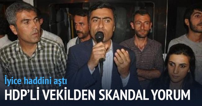 HDP'li vekilden skandal ifadeler