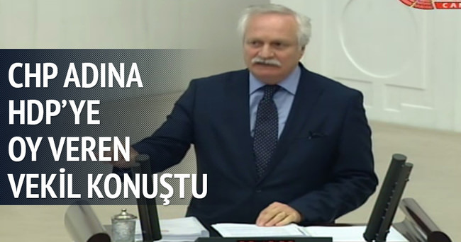 CHP adına HDP'ye oy veren vekil konuştu