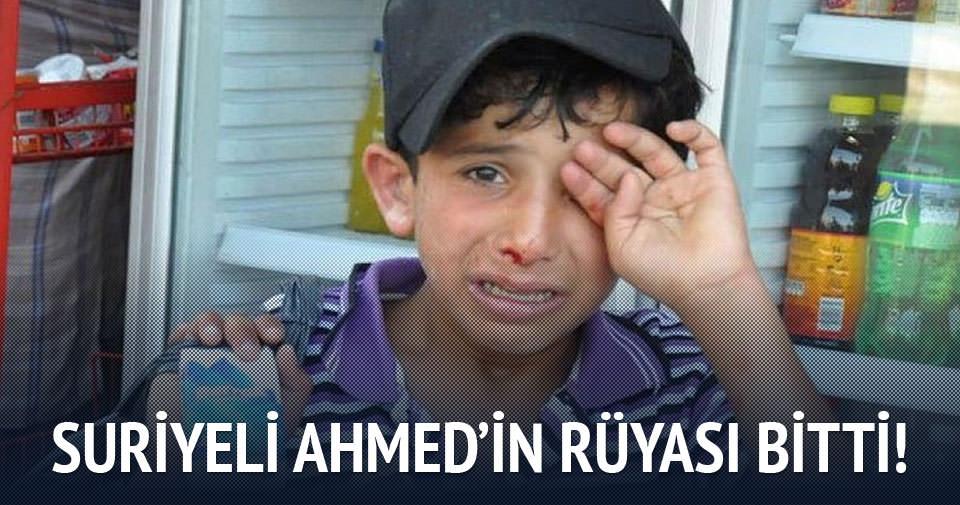 Suriyeli Ahmed'in rüyası bitti