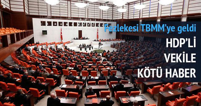 HDP'li vekile kötü haber: Fezlekesi Meclis'te