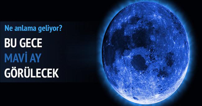 Bu gece 'Mavi Ay' görünecek