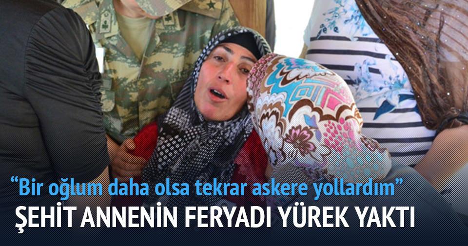 Şehit annesi: Bir oğlum daha olsa yine askere gönderirim