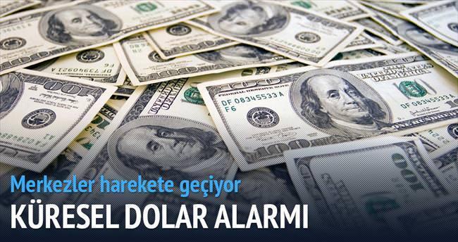Küresel dolar alarmı