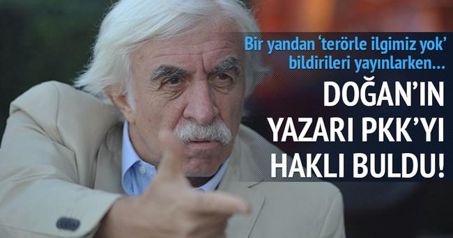 Doğan'ın yazarı PKK'yı haklı buldu