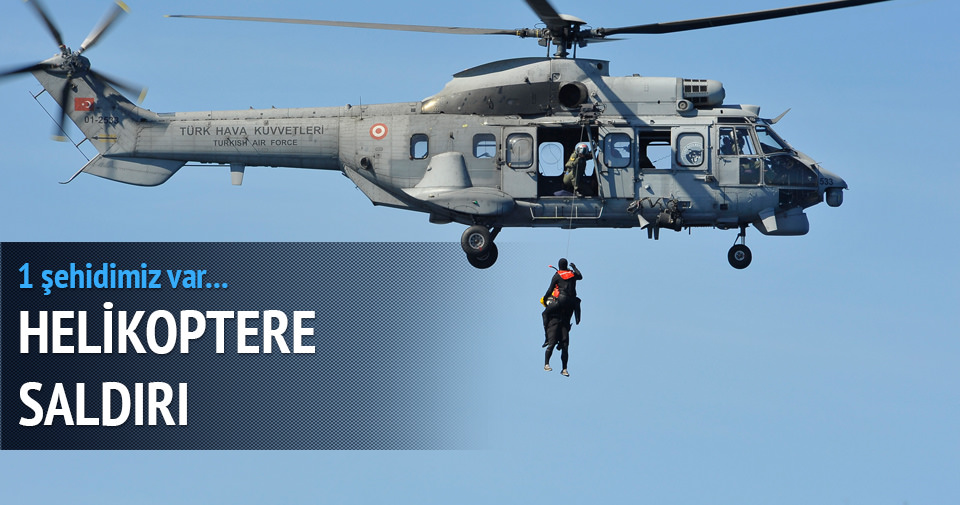 Şırnak'ta askeri helikoptere saldırı: 1 şehit