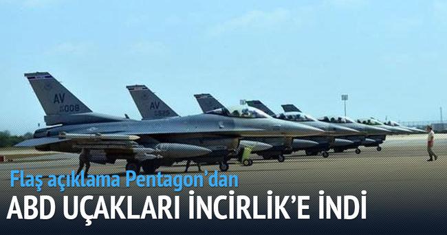 ABD uçakları IŞİD için İncirlik'e indi