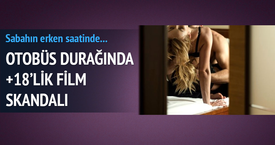 Otobüs durağında +18'lik film yayını skandalı