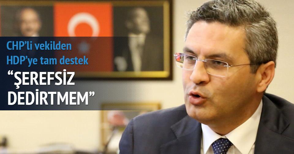CHP'li vekilden HDP'ye tam destek!