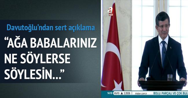 Davutoğlu'ndan PKK'ya: Ağa babalarınız ne derse desin...
