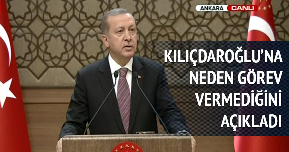Erdoğan, Kılıçdaroğlu'na neden görev vermediğini açıkladı
