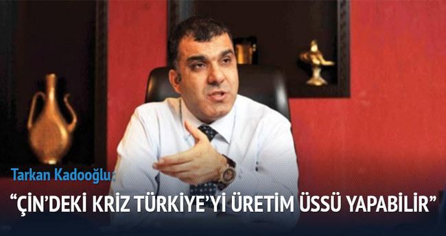 Çin'deki kriz Türkiye'yi üretim üssü yapabilir