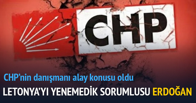 CHP'nin danışmanı: Letonya'yı yenemedik suçlusu Erdoğan