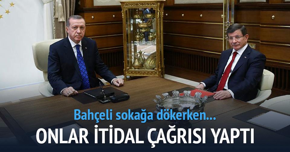 Erdoğan ve Davutoğlu'ndan itidal çağrısı!
