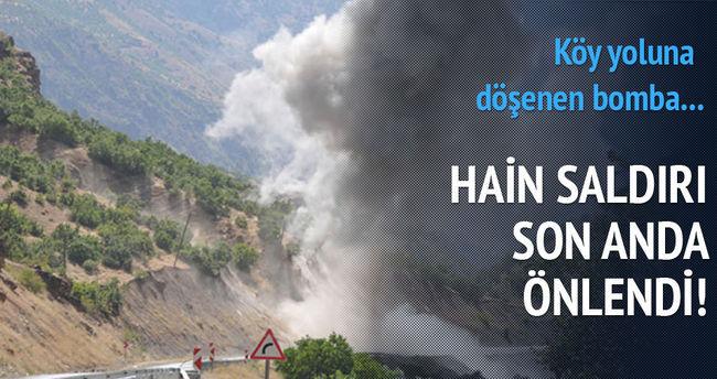 Köy yoluna döşenen bomba son anda farkedildi!