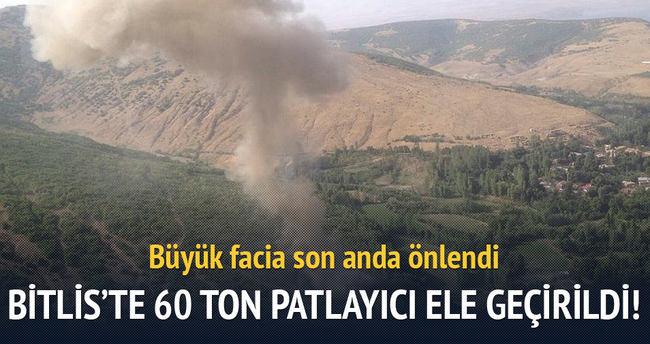 Bitlis'te 60 ton patlayıcı ele geçirildi!
