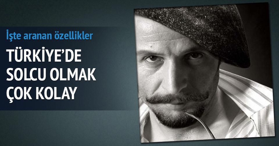 Türkiye'de solcu olmak çok kolay!
