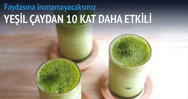 Yeşil çaydan 10 kat etkili