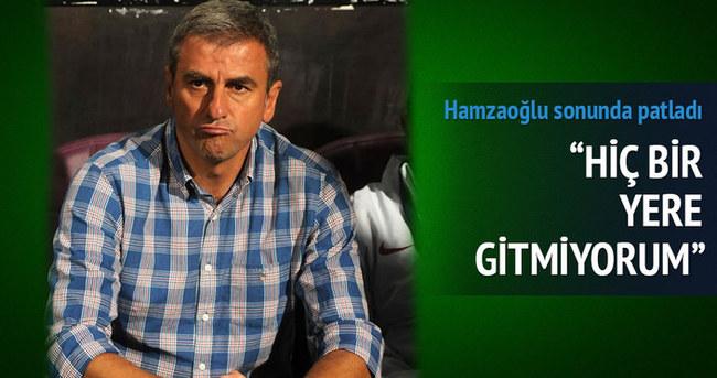 Hamza Hamzaoğlu: Hiçbir yere gitmiyorum