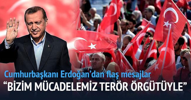 Erdoğan: Bizim mücadelemiz terör örgütüyle