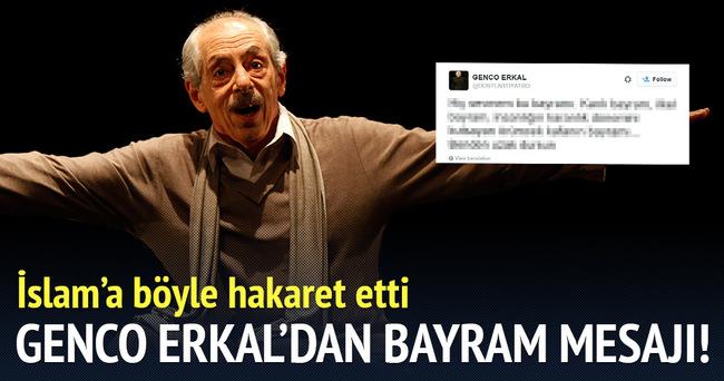 Genco Erkal'dan hakaret dolu bayram mesajı
