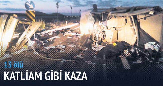 Katliam gibi kaza: 7'si çocuk 13 ölü