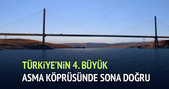 Türkiye'nin 4. büyük asma köprüsünde sona doğru