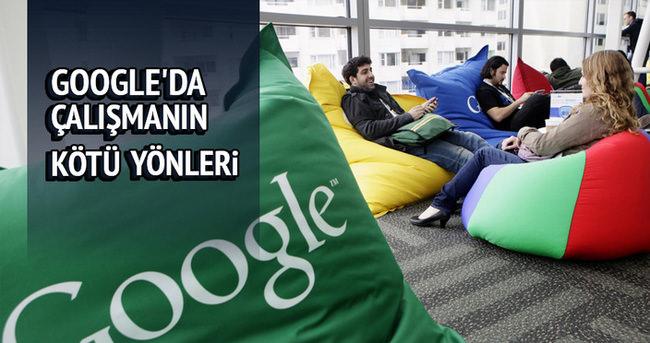 Google'da çalışmanın kötü yönleri