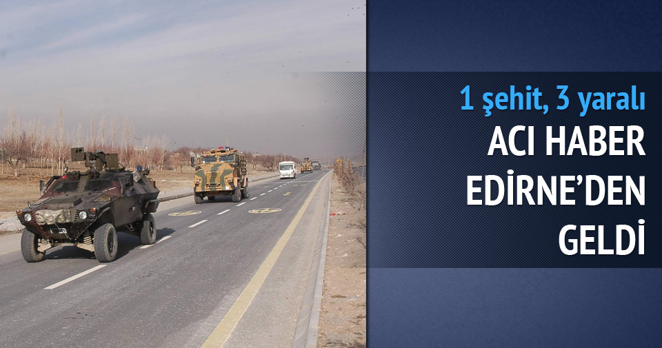Edirne'de askeri araç devrildi: 1 şehit, 3 yaralı