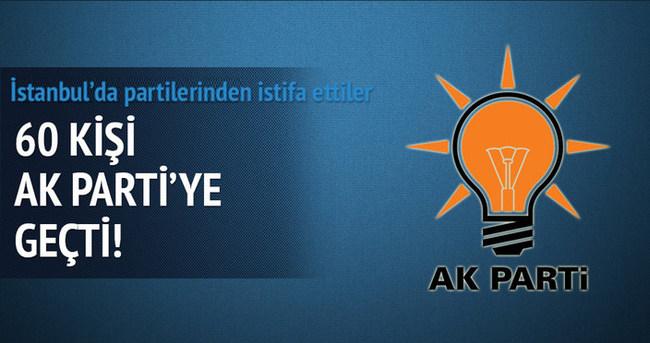 60 kişi partisinden istifa edip AK Parti'ye geçti