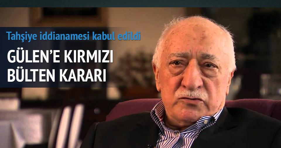 Gülen'e 'Kırmızı Bülten' kararı