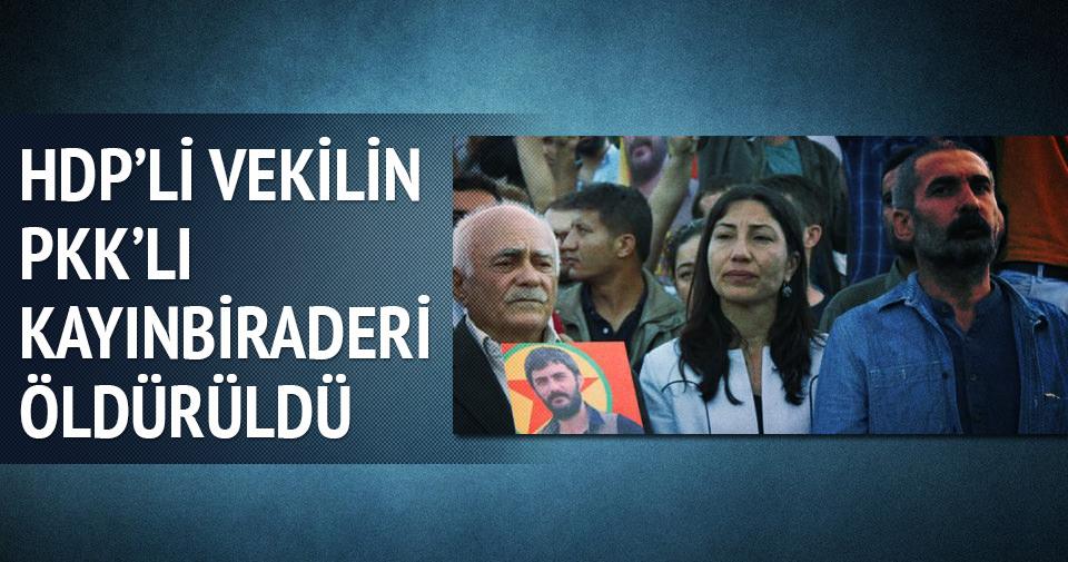 HDP'li vekilin PKK'lı kayınbiraderi öldürüldü