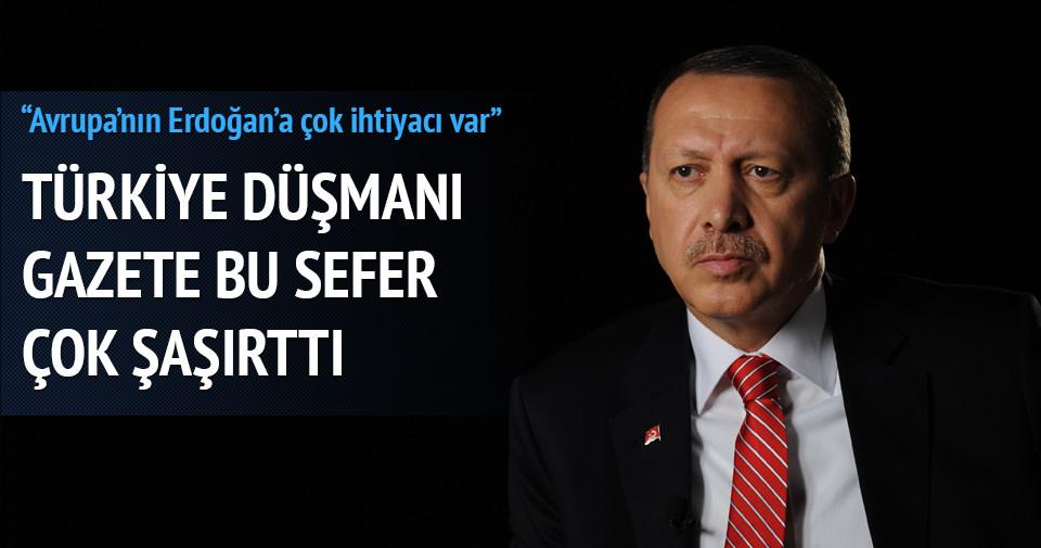 'Avrupa'nın Erdoğan'a ihtiyacı var'