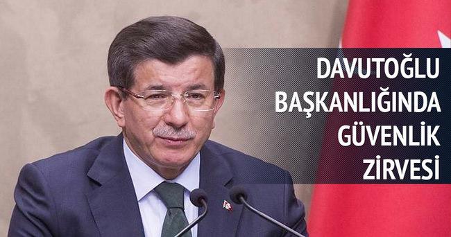 Davutoğlu başkanlığında güvenlik zirvesi