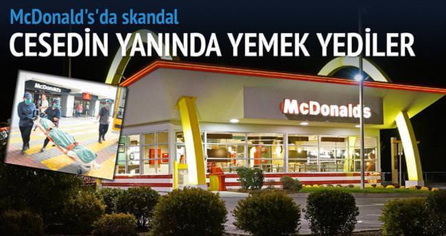McDonald's'daki ceset yedi saat sonra fark edildi