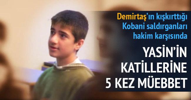 Yasin'in katillerine 5 kez müebbet