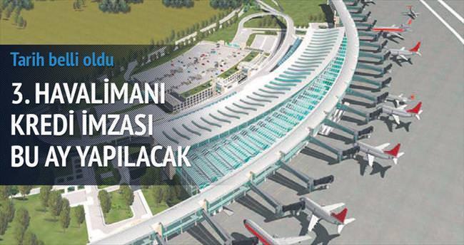 3. Havalimanı kredi imzası 19 Ekim'de