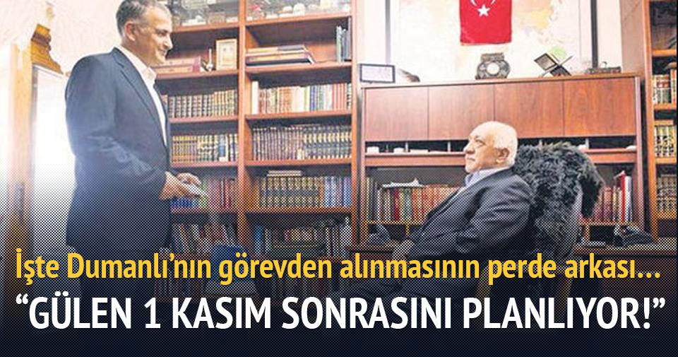 """""""Gülen 1 Kasım sonrasını planlıyor!"""""""