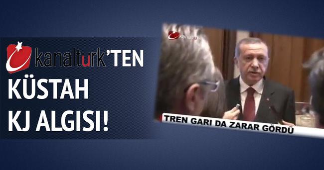 Kanaltürk'ten küstah KJ algısı!