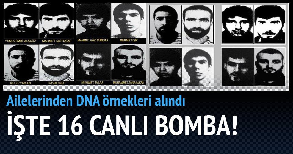 16 canlı bombanın ailesinden DNA örnekleri alındı