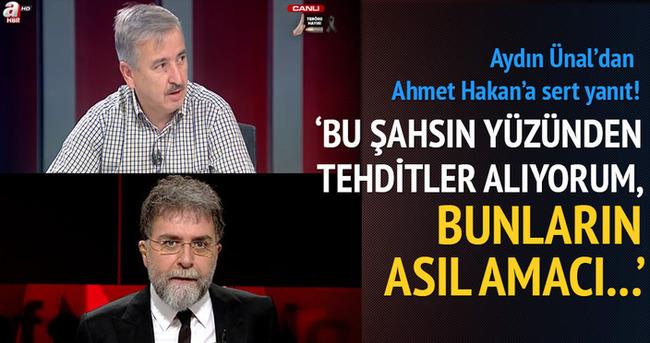 Ahmet Hakan, Ünal'ı neden hedef seçti?