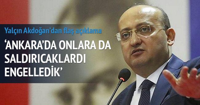 Yalçın Akdoğan: Ankara'da yeni bir saldırı girişimi engellendi