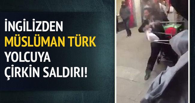 İngilizden Müslüman Türk yolcuya çirkin saldırı