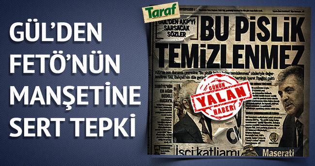 Abdullah Gül Taraf'ı yalanladı!