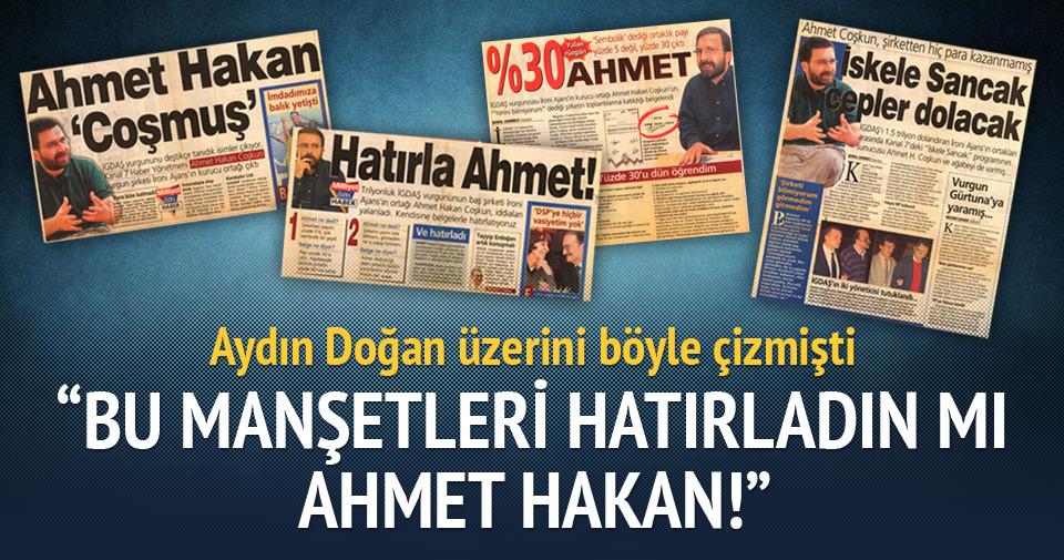Bu manşetleri hatırladın mı Ahmet Hakan?